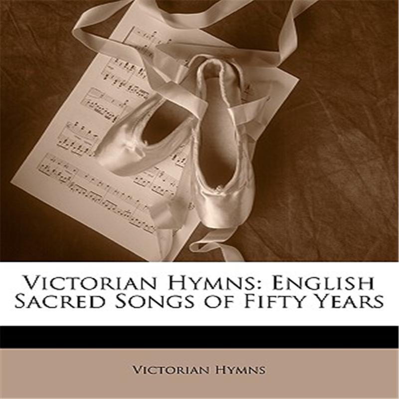 【预售】Victorian Hymns: English Sacred Songs of Fifty Years