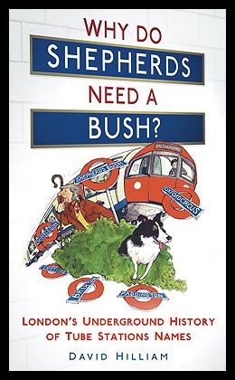 【预售】Why Do Shepherds Need a Bush?: London's Undergrou