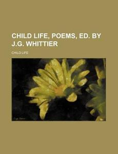 【预售】Child Life, Poems, Ed. by J.G. Whittier