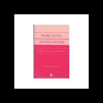 【预订】Work, Status, and Self-Esteem: A Theory of Select