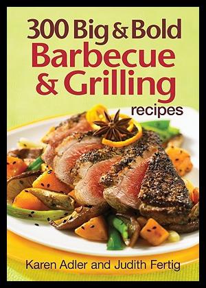 【预售】300 Big & Bold Barbecue & Grilling Recipes
