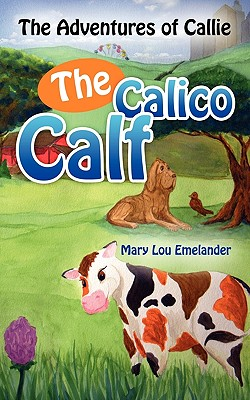 【预售】The Adventures of Callie, the Calico Calf
