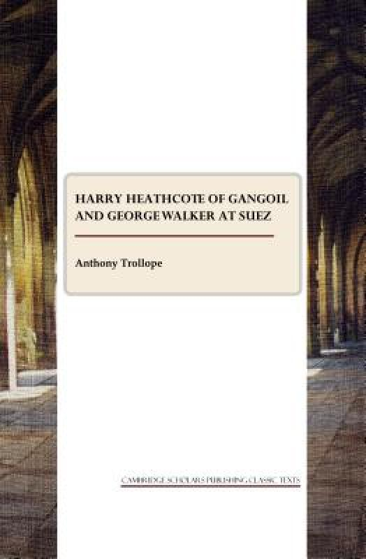【预售】Harry Heathcote of Gangoil and George Walker at