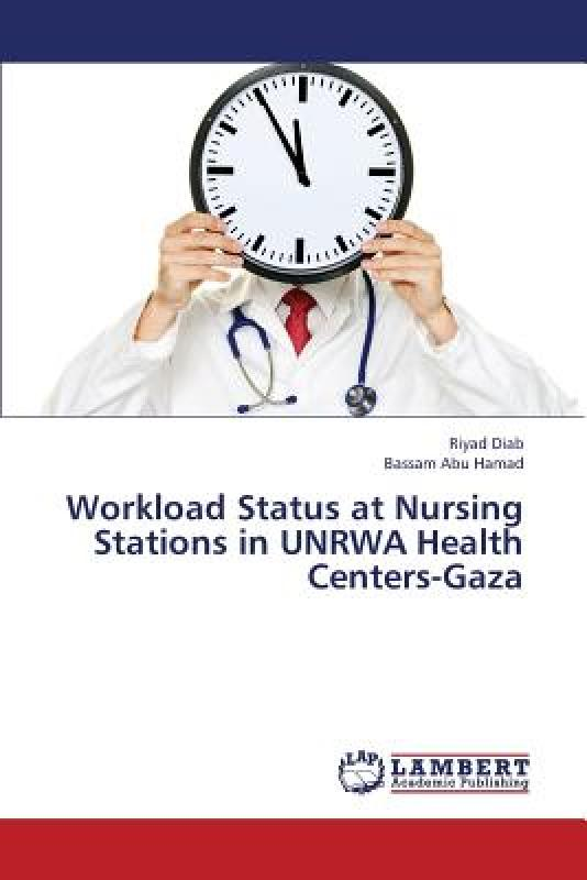 【预订】Workload Status at Nursing Stations in Unrwa Health