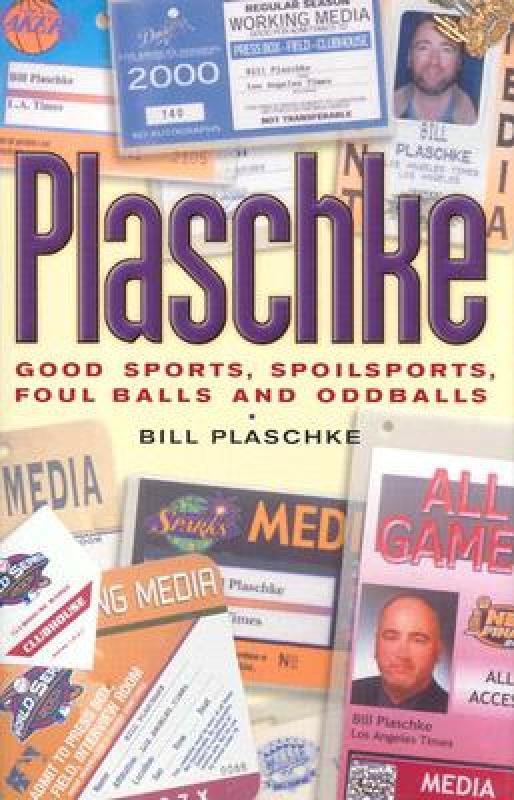 【预售】Plaschke: Good Sports, Spoilsports, Foul Balls and
