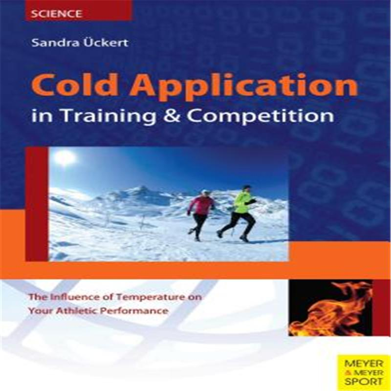 【预售】Cold Application in Training & Competition: The Influence of Temperature on Your Athletic Performance