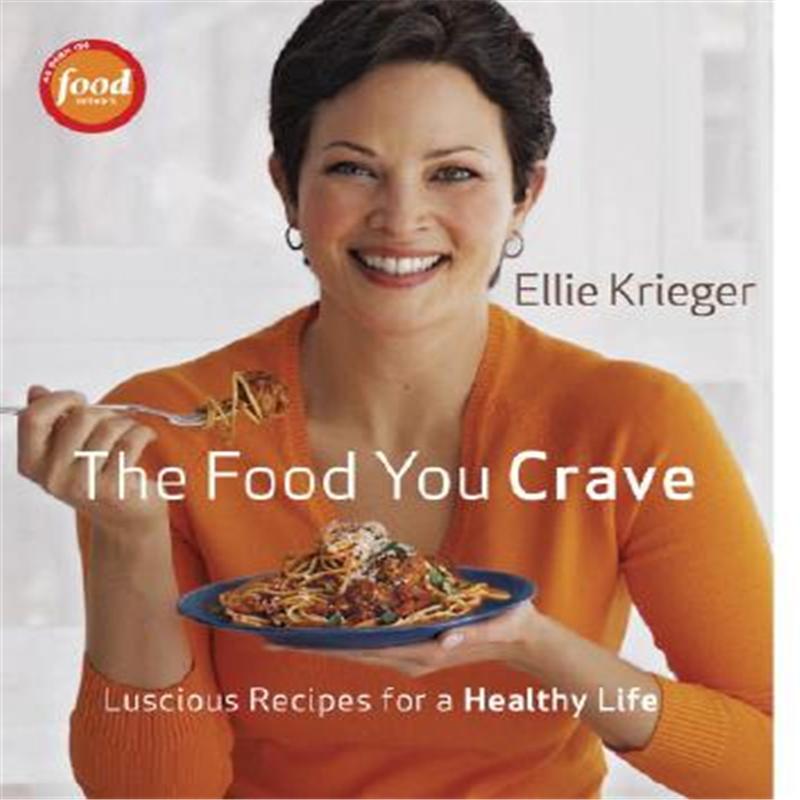 【预售】The Food You Crave: Luscious Recipes for a Healthy Life