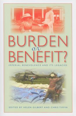 【预售】Burden or Benefit?: Imperial Benevolence and Its Legacies