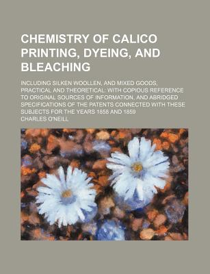 【预售】Chemistry of Calico Printing, Dyeing...