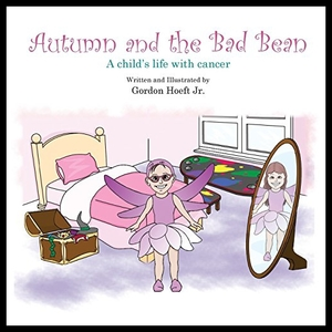 【预售】Autumn and the Bad Bean: A Child's Life with Canc