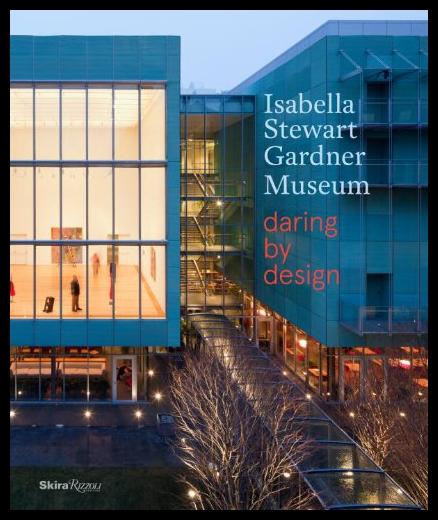 【预售】The Isabella Stewart Gardner Museum: Daring by De