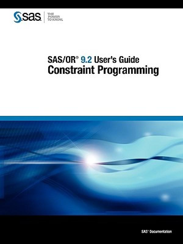 【预售】SAS/Or 9.2 User's Guide: Constraint Programming