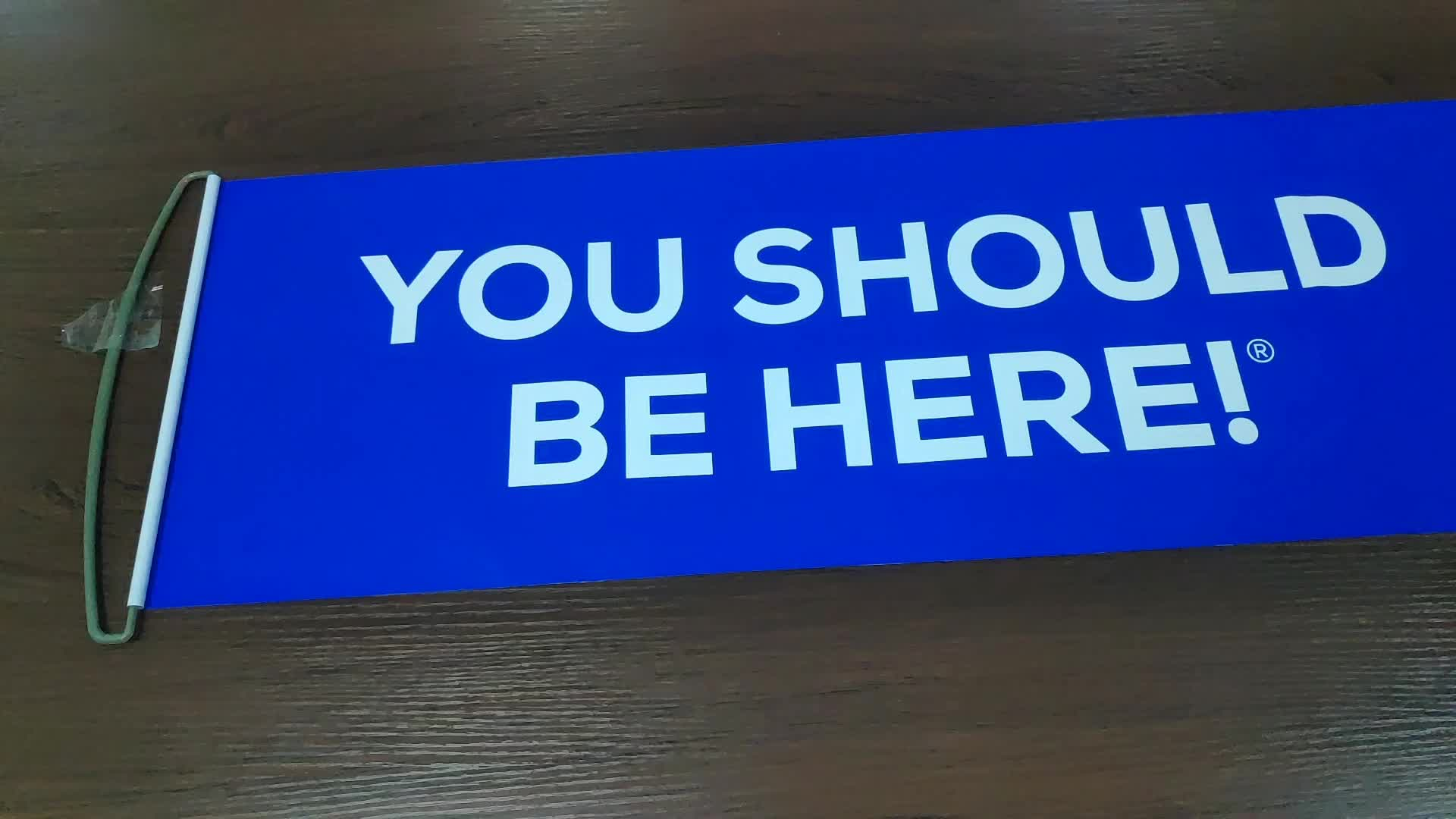 YOU SHOULD BE HERE banner