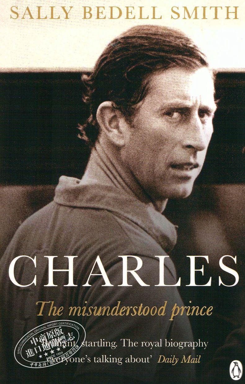 查爾斯王子:非凡一生的激情與悖論 英文原版 人物傳記 Charles: The Misunderstood Prince Sally Bedell Smith