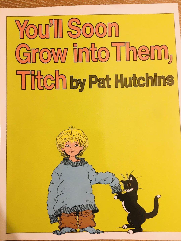 凱迪克獎名家Pat Hutchins繪 Youll Soon Grow Into Them, Titch