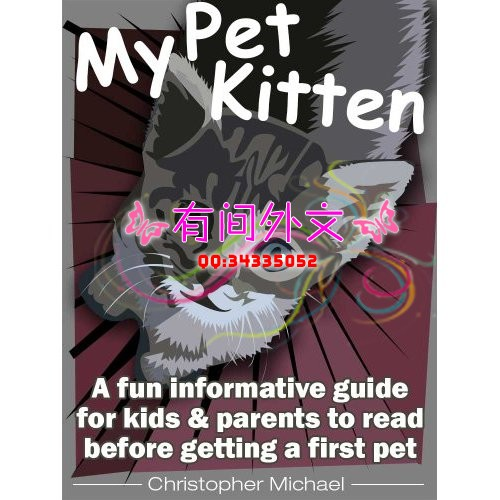 My Pet Kitten: A Fun Informative Guide for Kids & Parents to