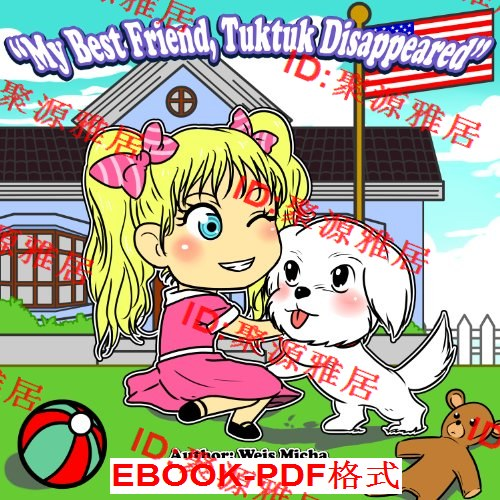 Kids book: My best friend, Tuktuk disappeared (C