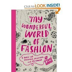 My Wonderful World of Fashion: A Book for Drawing, Creating