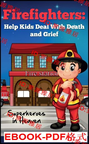 Firefighters: Kids Book About Death, My Dad is a