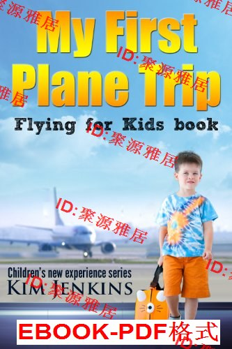 My First Plane Trip - Flying For Kids Airplane B