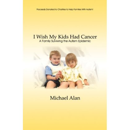 I Wish My Kids Had Cancer: A Family Surviving the Autism Epi