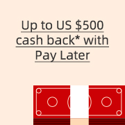 Up to US $500 cash back with Pay Later