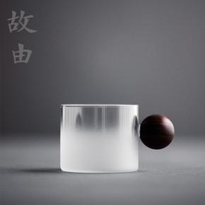 故由耐热玻璃品茗杯主人杯茶杯小杯子透明仿烫檀木实木把创意茶具