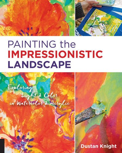 【中商原版】印象主义风景绘画 英文原版 Painting the Impressionistic Landscape  Dustan Knight  Rockport Publishers