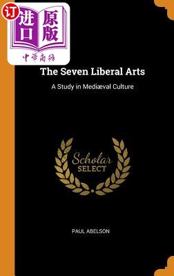 【中商海外直订】The Seven Liberal Arts: A Study in Mediæval Culture