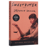 You want to be as bitter as you like sweet English original Sweetbitter: A novel Stephanie Danler Stephanie Danler English novel