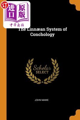 【中商海外直订】The Linnæan System of Conchology